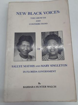 New Black Voices : The Growth and Contributions of Sallye Mathis and Mary Singleton in Florida...