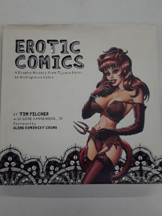 Erotic Comics: A Graphic History from Tijuana Bibles to Underground Comix. Tim Pilcher