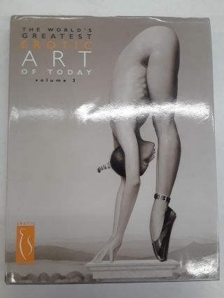 The World's Greatest Erotic Art of Today Volume 3. ES Publishing