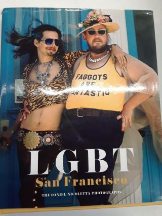 LGBT San Francisco: The Daniel Nicoletta Photographs. Reel Art Press