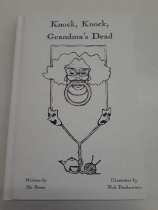 Knock, Knock, Grandma's Dead: Eternal Elegies for the Dearly Deceased. Ma Bones