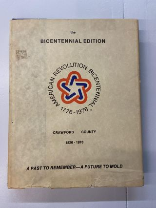 History of Crawford County, Ohio- Horizons '76 (Bicentennial Edition). James E. McJunkin, edited