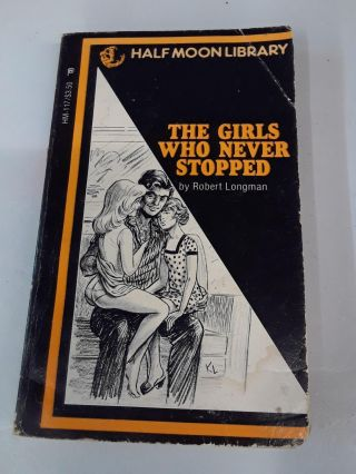 The Girls Who Never Stopped. Robert Longman