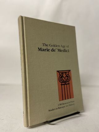 The Golden Age of Marie de' Medici. Susan Saward