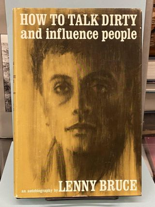How To Talk Dirty and Influence People. Lenny Bruce