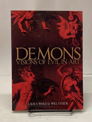 Demons: Visions of Evil in Art. Laura Ward, Will Steeds