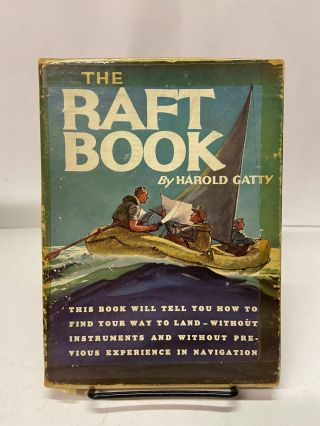 The Raft Book: Lore od the Sea and Sky. Harold Gatty