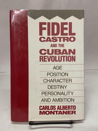 Fidel Castro and the Cuban Revolution. Carlos Alberto Montaner