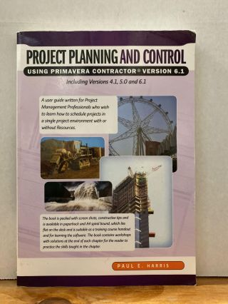 Project Planning and Control Using Primavera Contractor Version 6.1: Including Versions 4.1, 5.0...