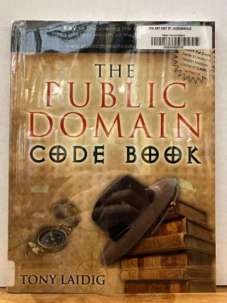 The Public Domain Code Book: Your Key to Discovering the Hidden Treasures and Limitless Wealth of...