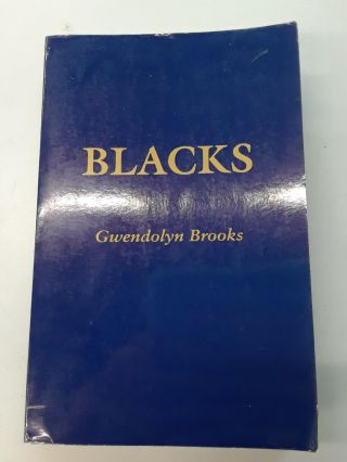 Blacks. Gwendolyn Brook