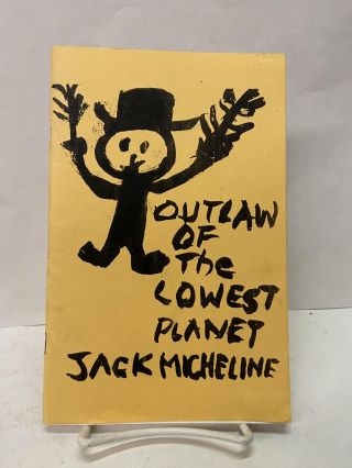 Outlaw of the Lowest Planet. Jack Micheline
