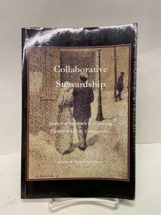 Collaborative Stewardship: Analytical Approach to Improving Quality of Life in Communities....