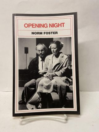 Opening Night. Norm Foster