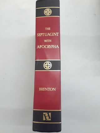 The Septuagint with Apocrypha: Greek and English. Sir Lancelot C. L. Brenton