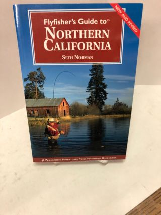 Flyfisher's Guide to Northern California. Seth Norman