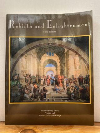 Rebirth and Enlightenment, Interdisciplinary Studies/ Valencia Community College, 3rd Edition
