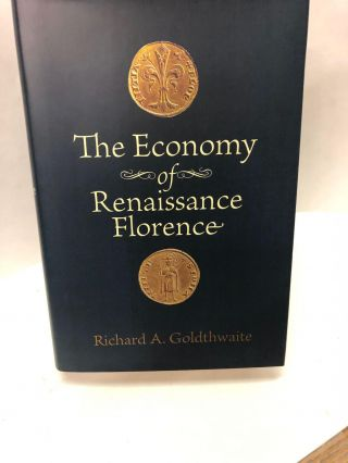 The Economy of Renaissance Florence. Richard A. Goldthwaite