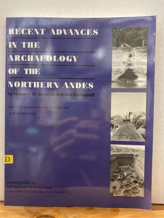 Recent Advances in the Archaeology of the Northern Andes: Sudies in memory of Gerardo...