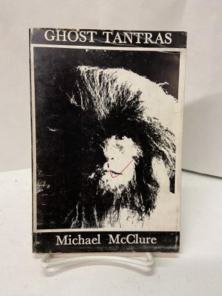 Ghost Tantras. Michael McClure