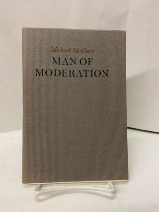 Man of Moderation: Two Poems. Michael McClure