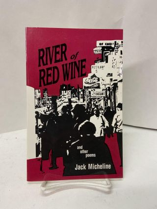 River of Red Wine and other poems. Jack Micheline