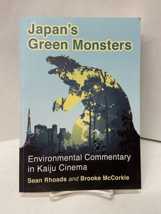 Japan's Green Monsters. Sean Rhoads, Brooke McCorkle