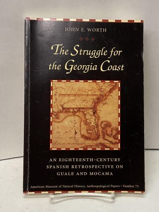 The Struggle for the Georgia Coast: An Eighteenth-Century Spanish Retrospective on Gaule and...