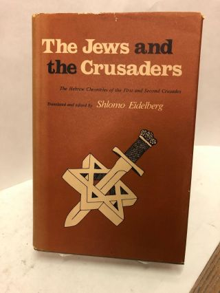 The Jews and the Crusaders. Shlomo Eidelberg, Translatore