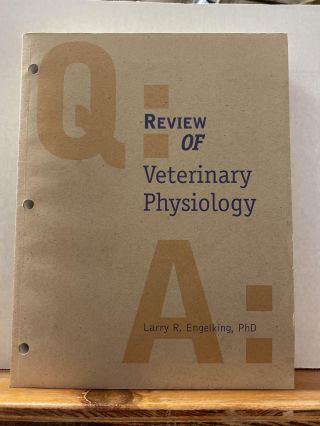 Review of Veterinary Physiology (The Quick Look Series in Veterinary Medicine). Larry Engelking