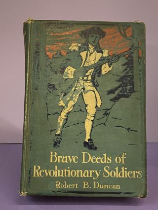 Brave Deeds of Revolutionary Soldiers. Robert B. Duncan