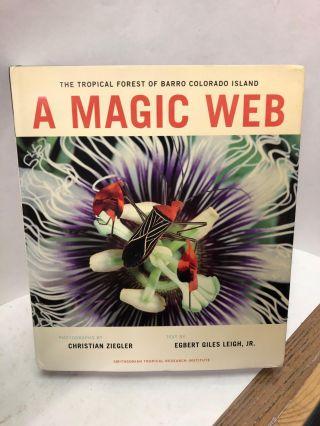 A Magic Web. Christia Ziegler, Egbert Gile Leigh, Photographer, Text