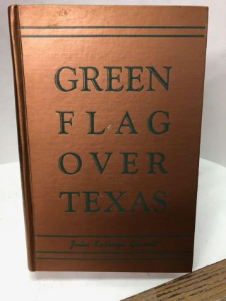 Green Flags Over Texas. Julia Kathryn Garrett