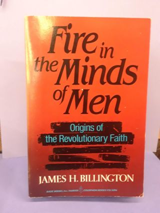 Fire in the Minds of Men. James H. Billington