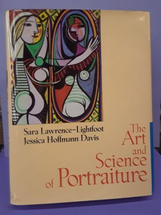 The Art and Science of Portraiture. Sara Lawrence-Lightfoot, Jessica Hoffmann Davis