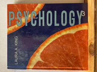 The Science of Psychology: An Appreciative View, 3rd Edition. Laura A. King