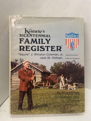 "Kentucky's Bicentennial Family Register. ""Squire"" J. Winston Coleman Jr., Jack W. Oldham"