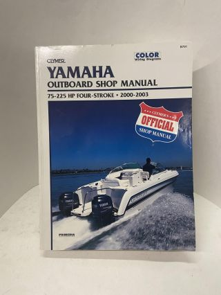 Yamaha: Outboard Shop Manual 75-225 HP Four-Stroke 2000-2003 (Clymer Marine Repair). Mark Rolling