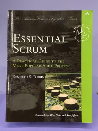 Essential Scrum: A Practical Guide to the Most Popular Agile Process. Kenneth S. Rubin