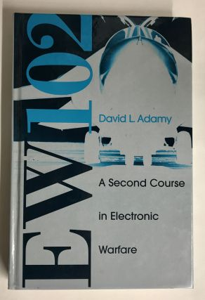 EW 102: A Second Course in Electronic Warfare. David L. Adamy