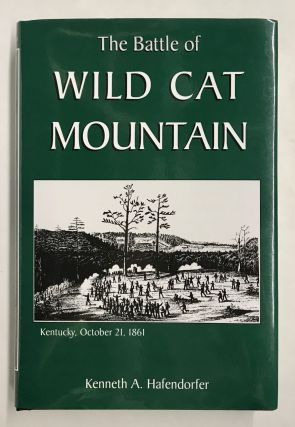 The Battle of Wild Cat Mountain. Kenneth A. Hafendorfer
