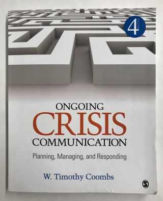 Ongoing Crisis Communication: Planning, Managing, and Responding. W. Timothy Coombs