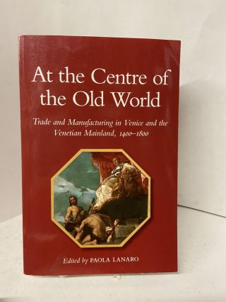 At the Centre of the Old World. Paola Lanaro, edited