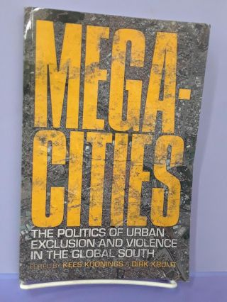 Megacities: The Politics of Urban Exclusion and Violence in the Global South. Kees Koonings