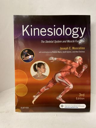 Kinesiology: The Skeletal System and Muscle Function (Third edition). Joseph E. Muscolino