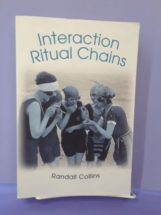 Interaction Ritual Chains. Randall Collins