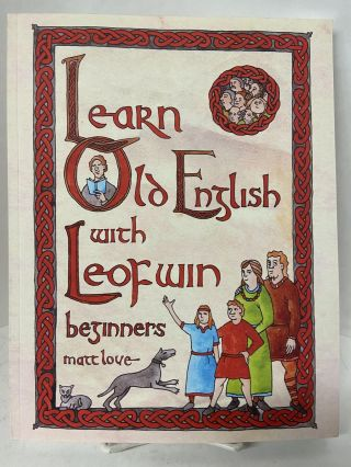 Learn Old English with Leofwin. Matt Love
