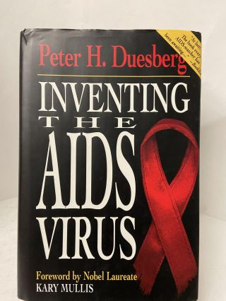 Inventing the AIDS Virus. Peter H. Duesberg