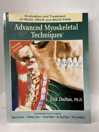 Advanced Myoskeletal Techniques. Eril Dalton