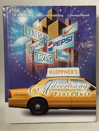 Kleppner's Advertising Procedure (17th edition). W. Ronald Lane, Karen Whitehill King, J Russell,...